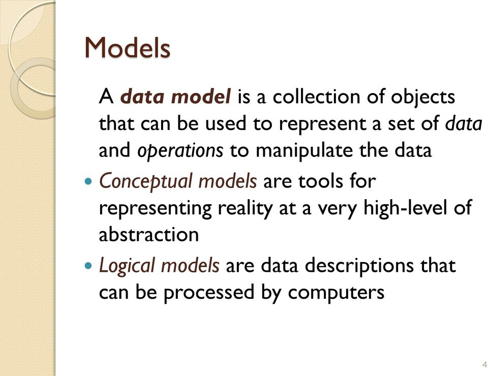 models are tools for representing reality at a very high-level of