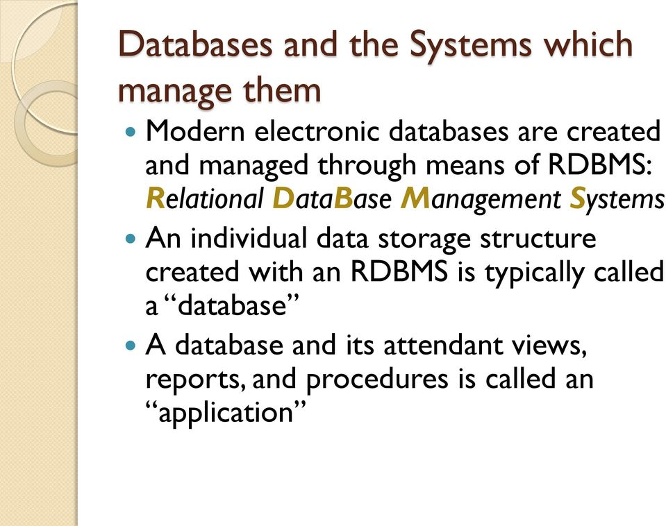 individual data storage structure created with an RDBMS is typically called a