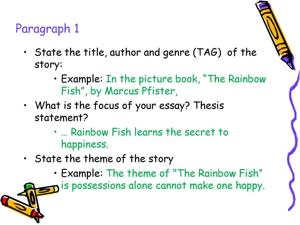 Thesis statement? Rainbow Fish learns the secret to happiness.
