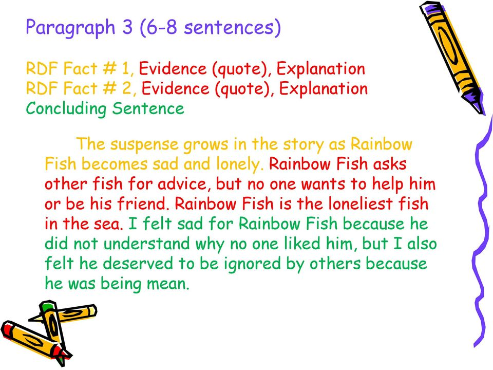 Rainbow Fish asks other fish for advice, but no one wants to help him or be his friend.
