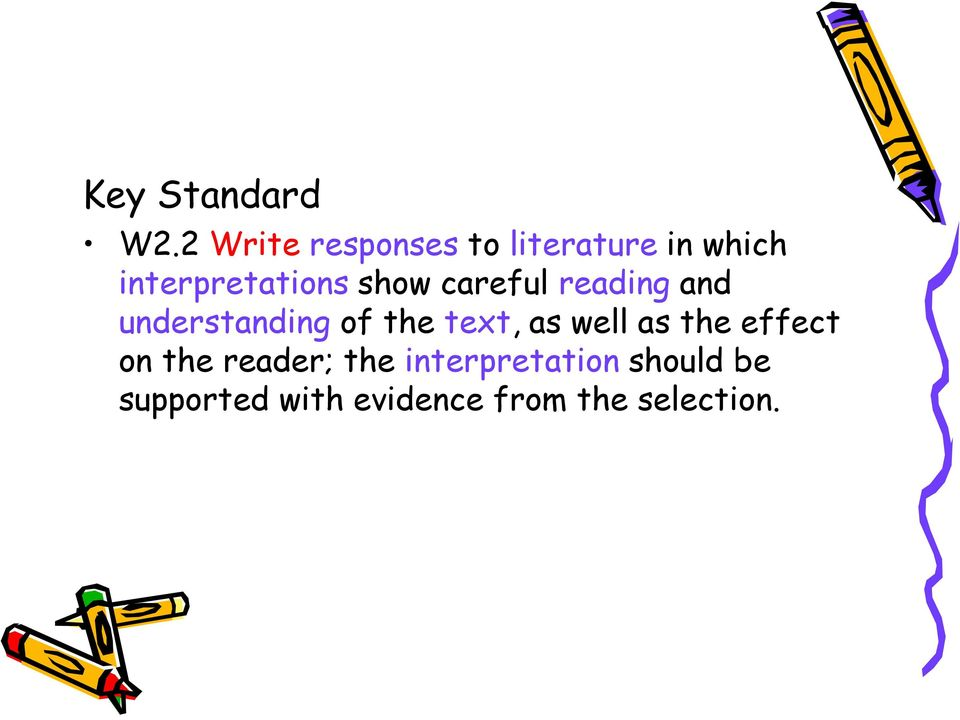 show careful reading and understanding of the text, as