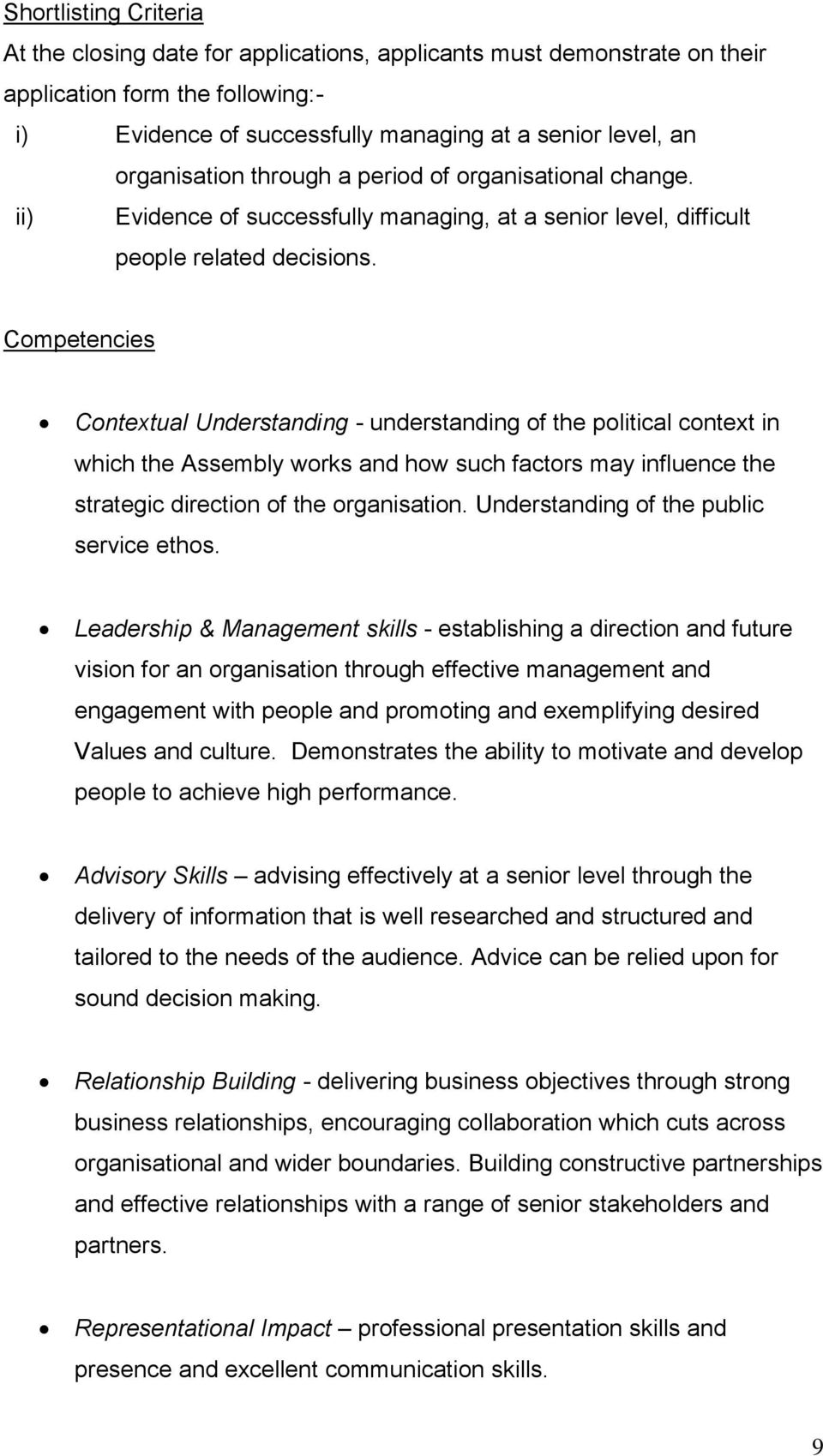 Competencies Contextual Understanding - understanding of the political context in which the Assembly works and how such factors may influence the strategic direction of the organisation.