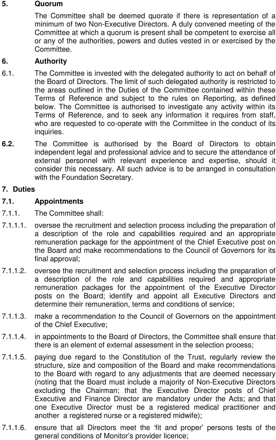 Authority 6.1. The Committee is invested with the delegated authority to act on behalf of the Board of Directors.