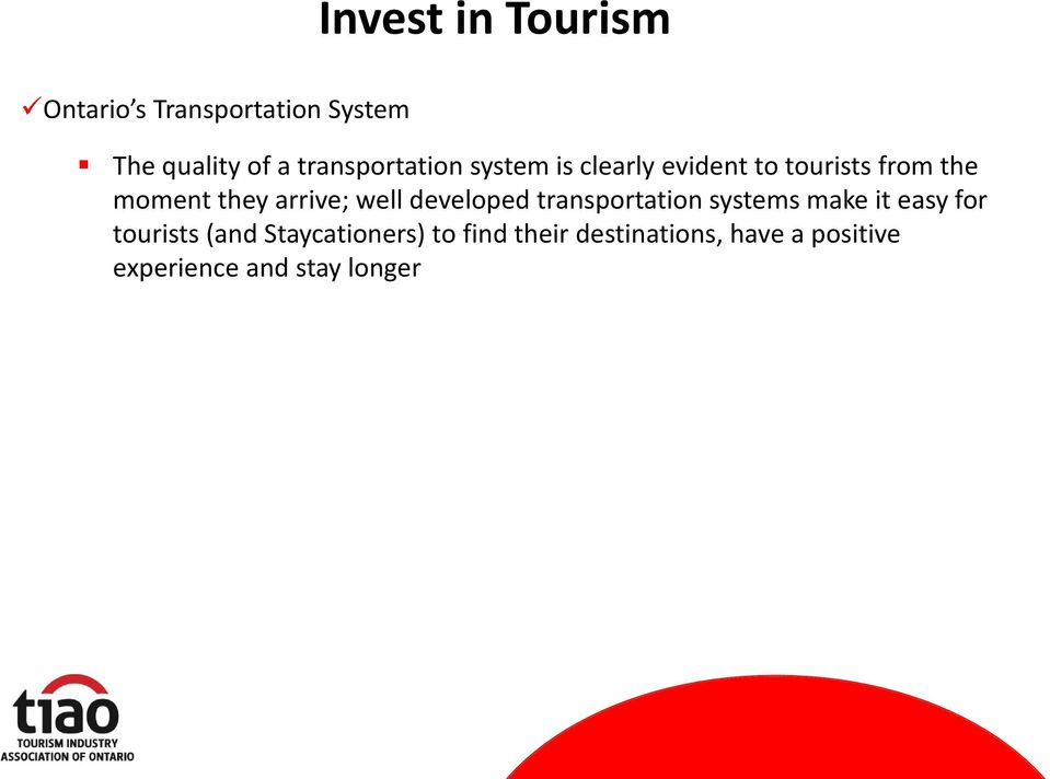 arrive; well developed transportation systems make it easy for tourists