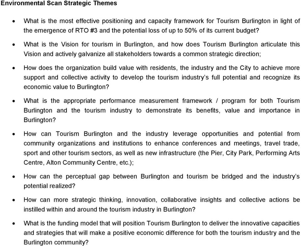 with residents, the industry and the City to achieve more support and collective activity to develop the tourism industry s full potential and recognize its economic value to Burlington?