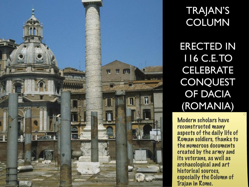 reconstructed many aspects of the daily life of Roman soldiers, thanks to the