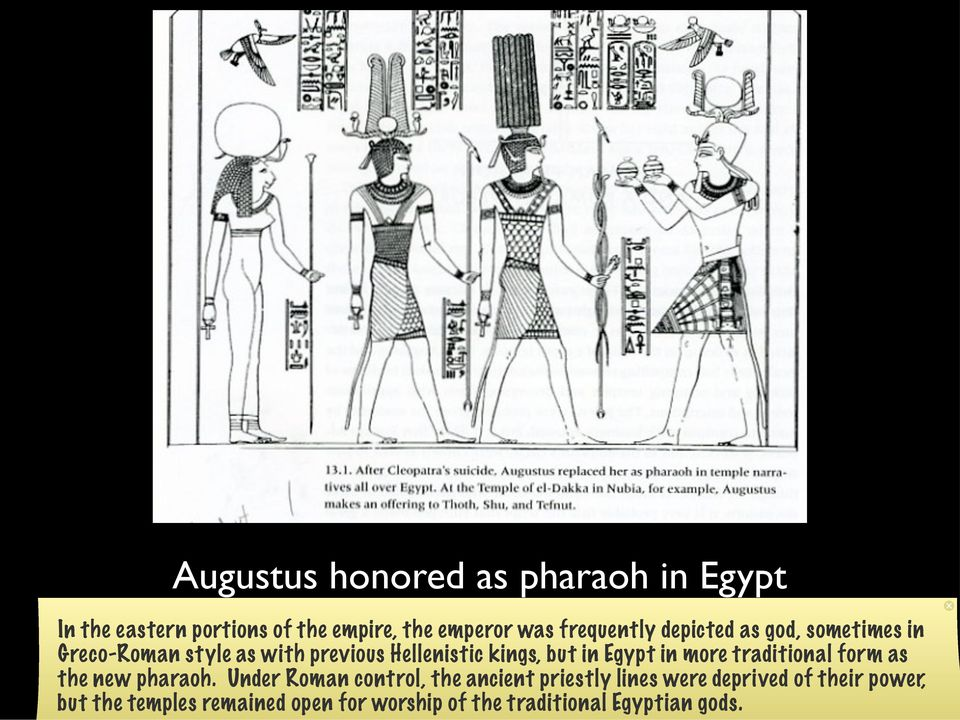 in Egypt in more traditional form as the new pharaoh.