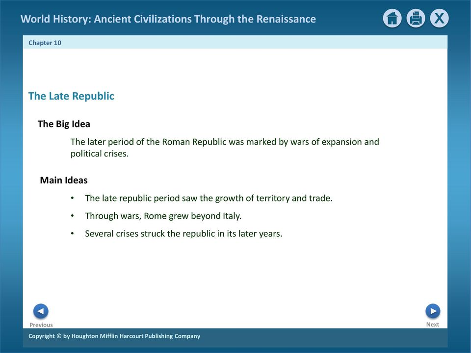 The late republic period saw the growth of territory and trade.