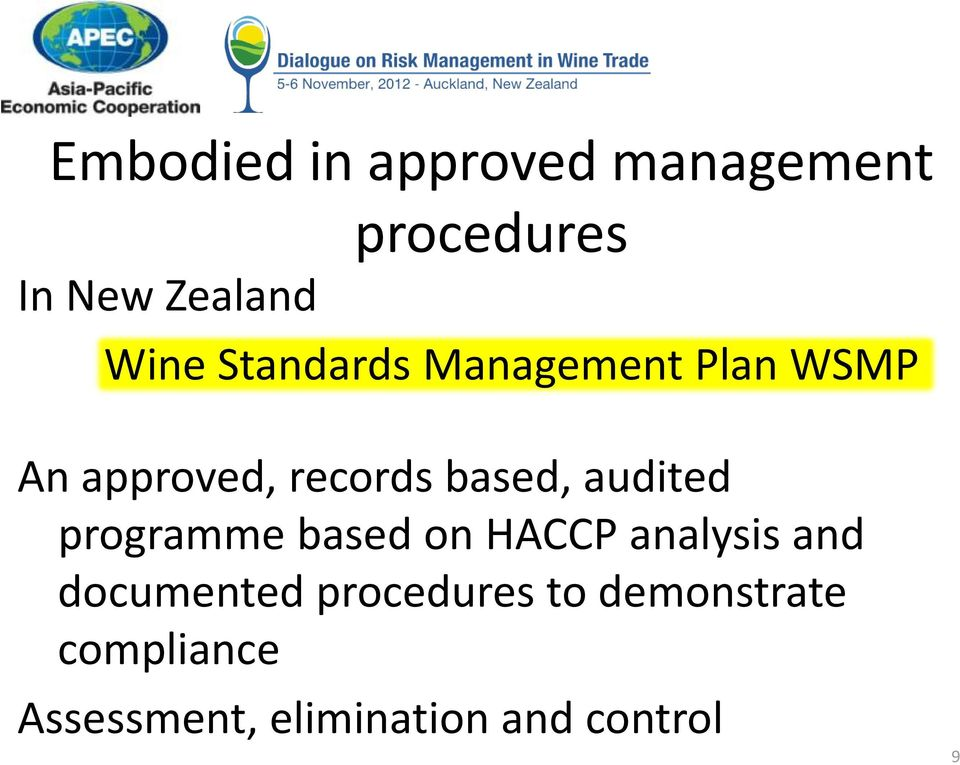 audited programme based on HACCP analysis and documented