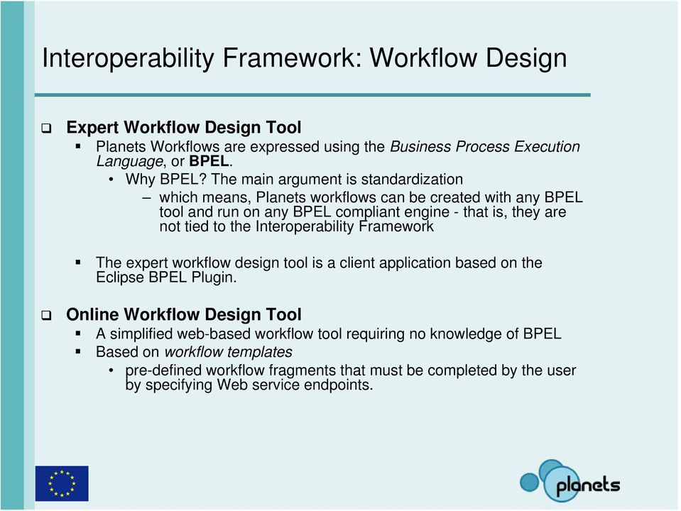 the Interoperability Framework The expert workflow design tool is a client application based on the Eclipse BPEL Plugin.