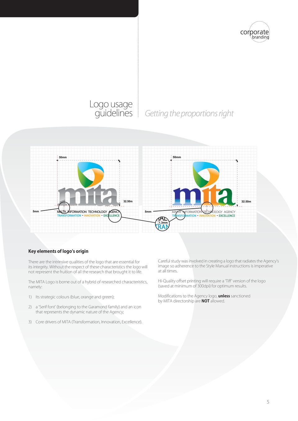 The MITA Logo is borne out of a hybrid of researched characteristics, namely: 1) Its strategic colours (blue, orange and green); 2) a Serif font (belonging to the Garamond family) and an icon that