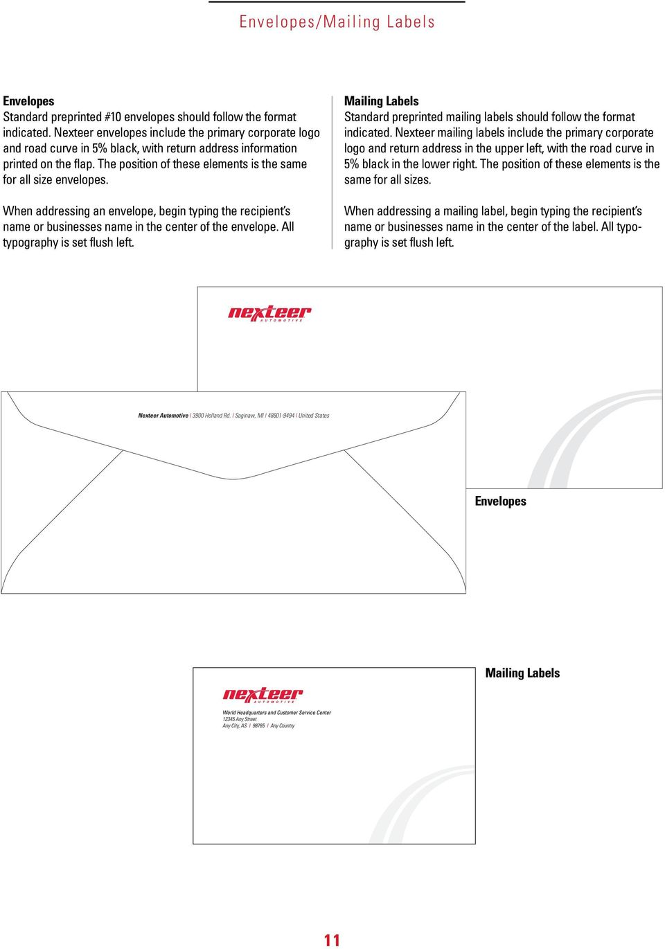When addressing an envelope, begin typing the recipient s name or businesses name in the center of the envelope. All typography is set flush left.