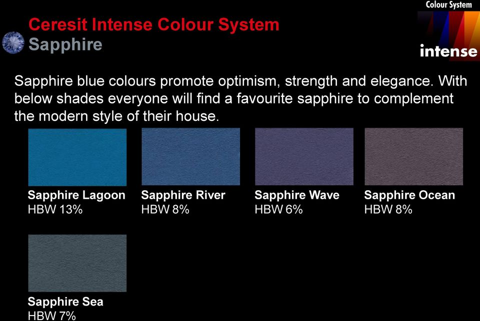 With below shades everyone will find a favourite sapphire to complement the