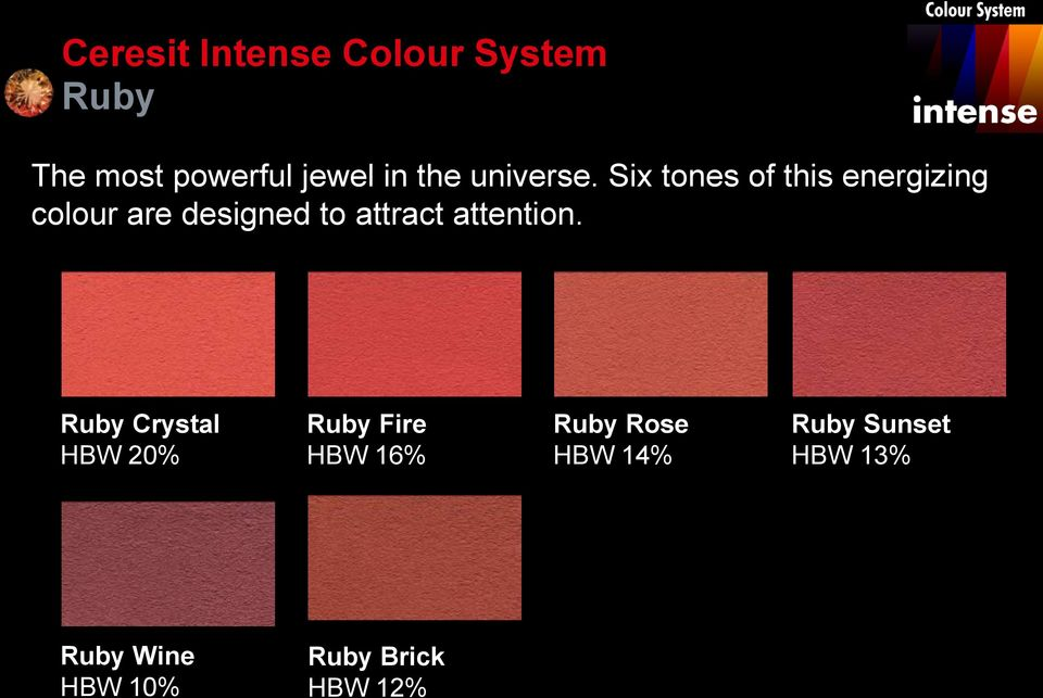 Six tones of this energizing colour are designed to attract