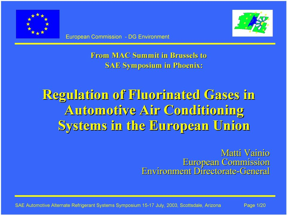 Matti Vainio European Commission Environment Directorate-General SAE Automotive