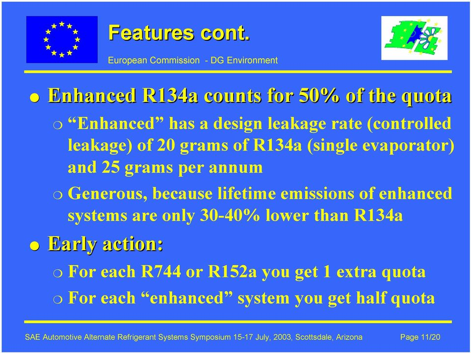R134a (single evaporator) and 25 grams per annum Generous, because lifetime emissions of enhanced systems are only