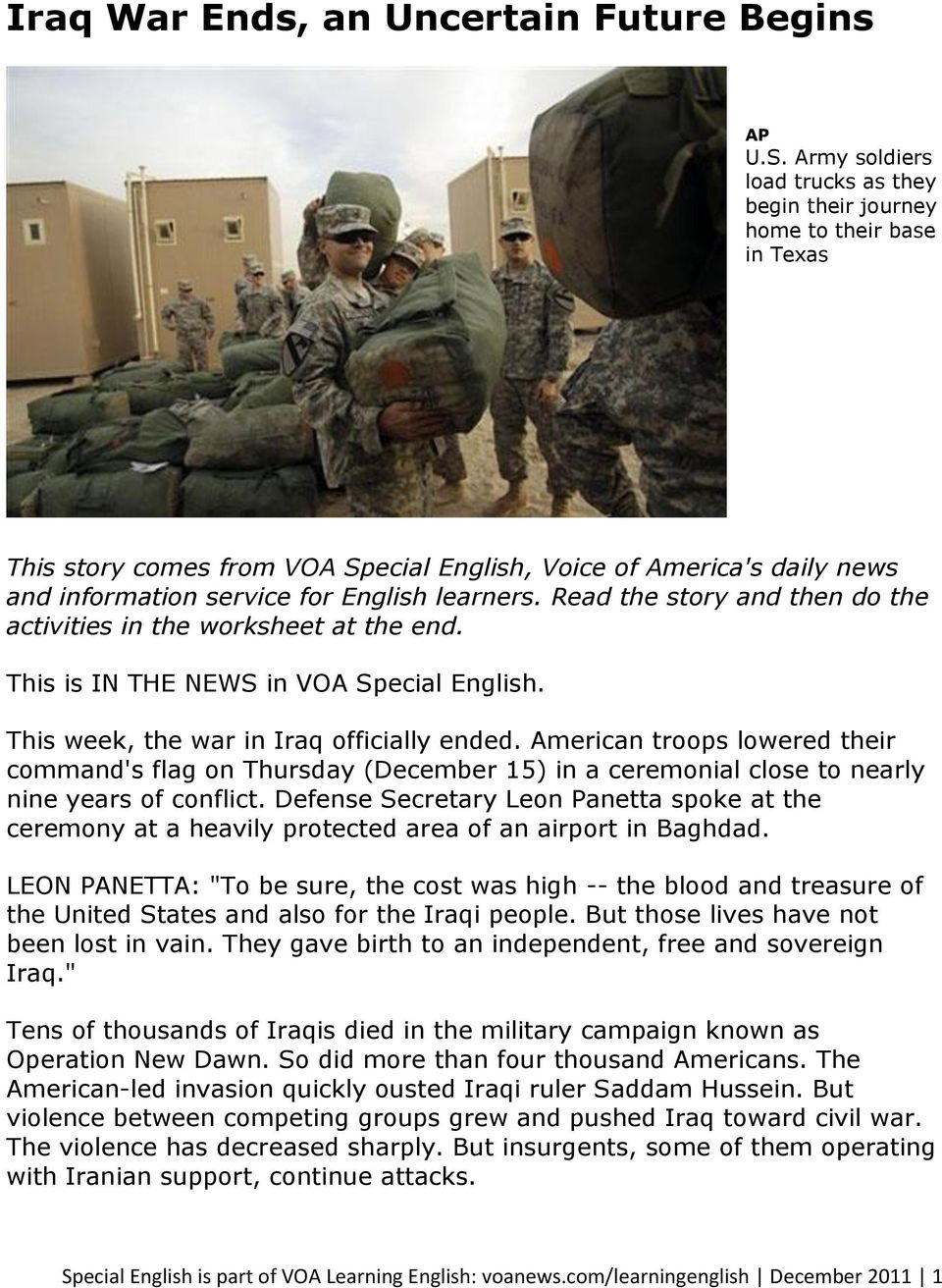 Read the story and then do the activities in the worksheet at the end. This is IN THE NEWS in VOA Special English. This week, the war in Iraq officially ended.
