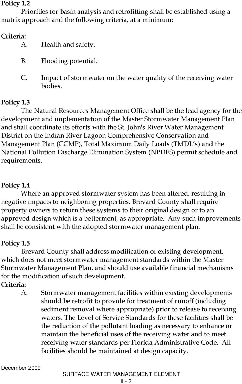 3 The Natural Resources Management Office shall be the lead agency for the development and implementation of the Master Stormwater Management Plan and shall coordinate its efforts with the St.