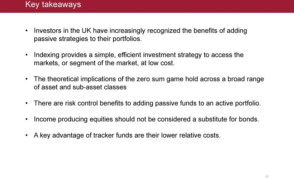 The theoretical implications of the zero sum game hold across a broad range of asset and sub-asset classes There are risk control benefits to