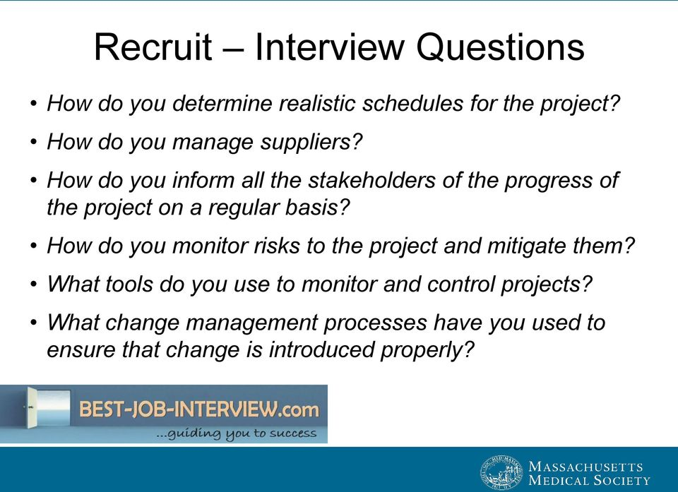 How do you inform all the stakeholders of the progress of the project on a regular basis?