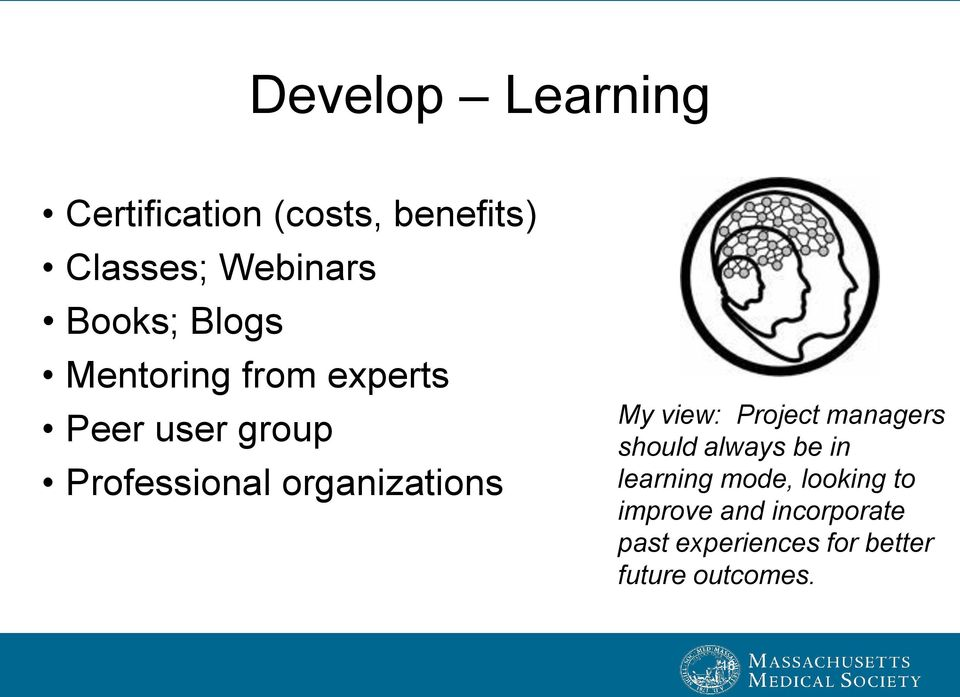 organizations My view: Project managers should always be in learning