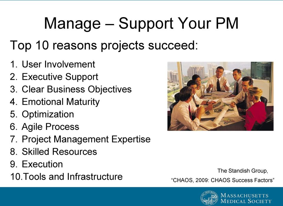 Optimization 6. Agile Process 7. Project Management Expertise 8.