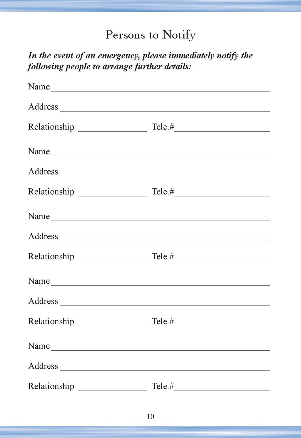 Relationship Tele.# Name Address Relationship Tele.