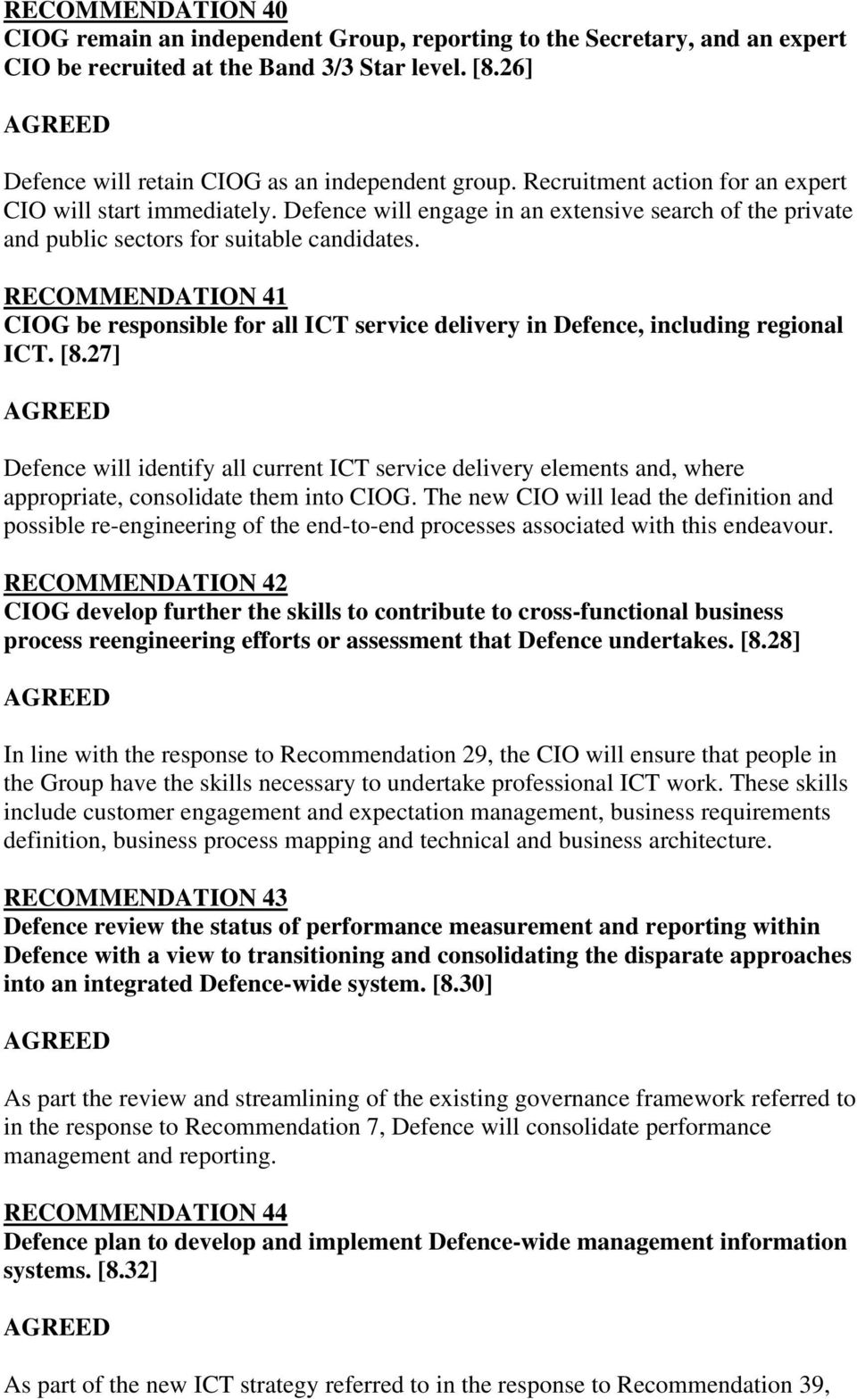 RECOMMENDATION 41 CIOG be responsible for all ICT service delivery in Defence, including regional ICT. [8.