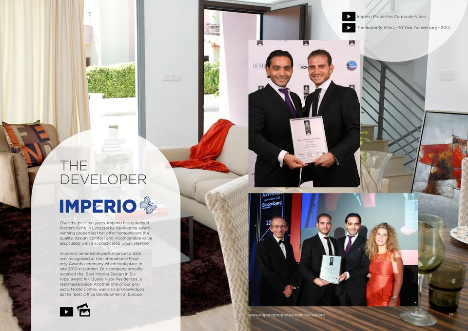 Imperio s remarkable performance to date was recognised at the International Property Awards ceremony which took place in late 2010 in London.