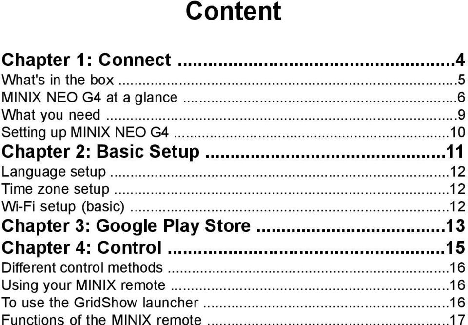 ..12 Wi-Fi setup (basic)...12 Chapter 3: Google Play Store...13 Chapter 4: Control.