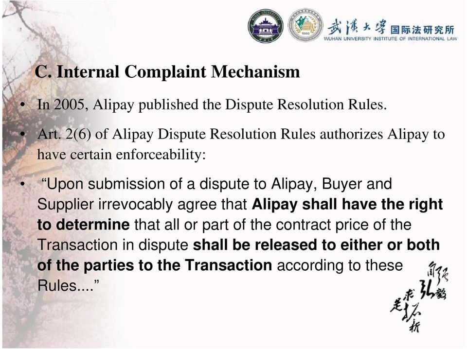 dispute to Alipay, Buyer and Supplier irrevocably agree that Alipay shall have the right to determine that all or