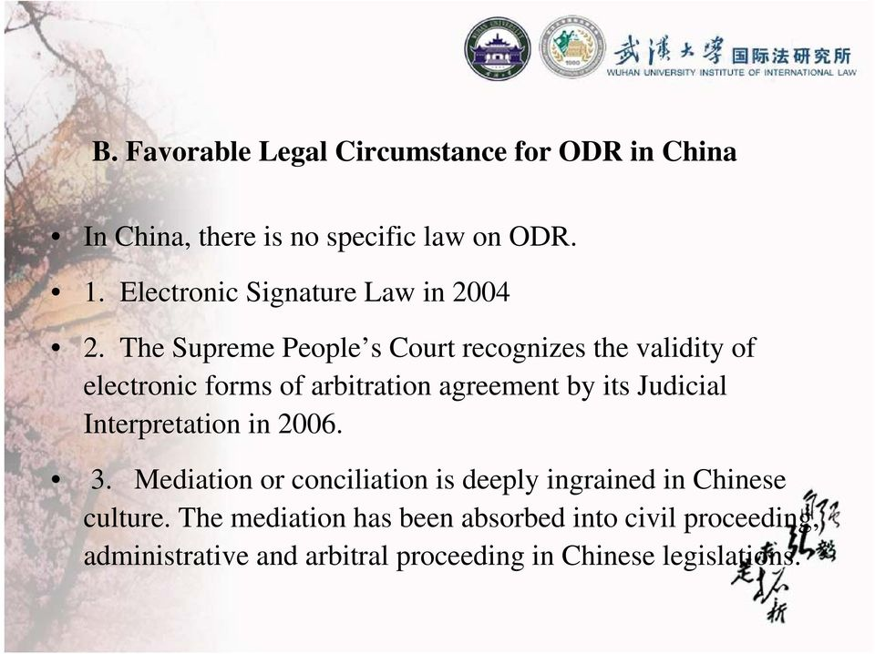 The Supreme People s Court recognizes the validity of electronic forms of arbitration agreement by its Judicial