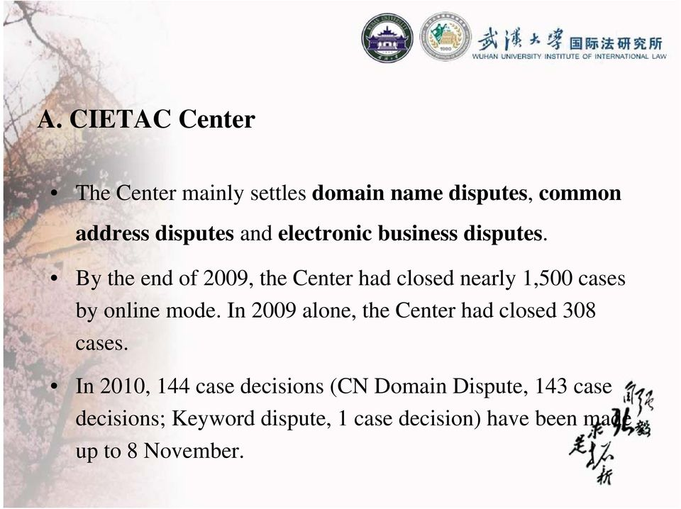 By the end of 2009, the Center had closed nearly 1,500 cases by online mode.