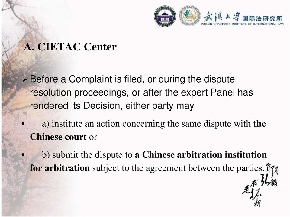 institute an action concerning the same dispute with the Chinese court or b) submit the