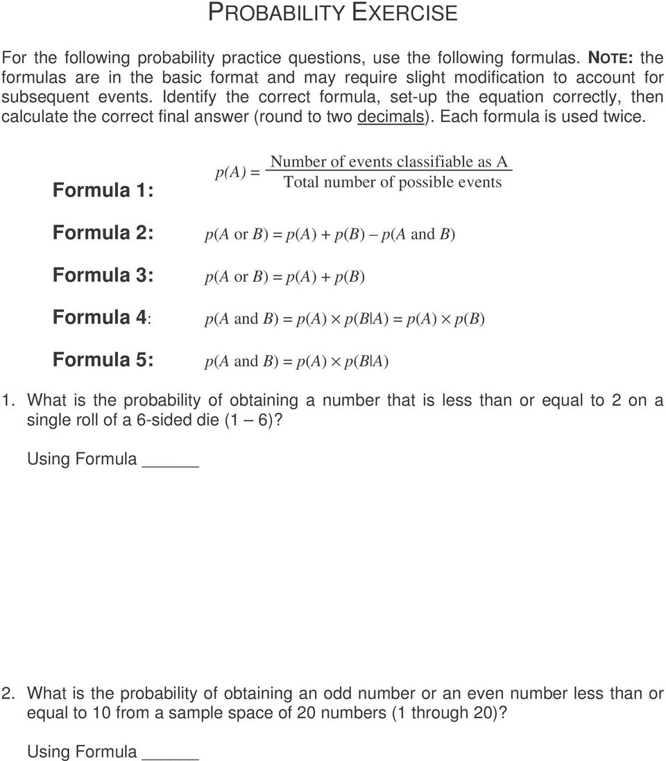 Identify the correct formula, set-up the equation correctly, then calculate the correct final answer (round to two decimals). Each formula is used twice.