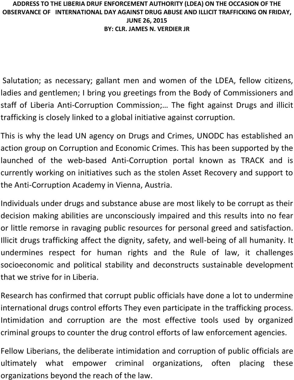 Anti-Corruption Commission; The fight against Drugs and illicit trafficking is closely linked to a global initiative against corruption.