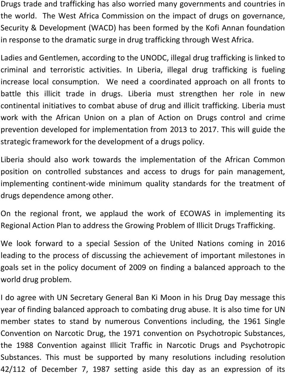 through West Africa. Ladies and Gentlemen, according to the UNODC, illegal drug trafficking is linked to criminal and terroristic activities.