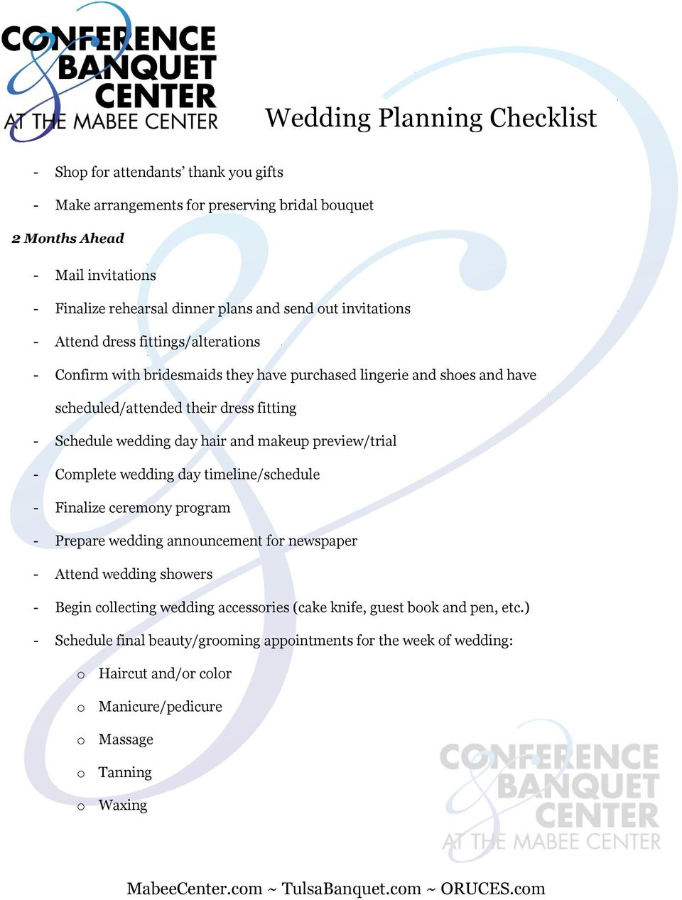 makeup preview/trial - Complete wedding day timeline/schedule - Finalize ceremony program - Prepare wedding announcement for newspaper - Attend wedding showers - Begin collecting