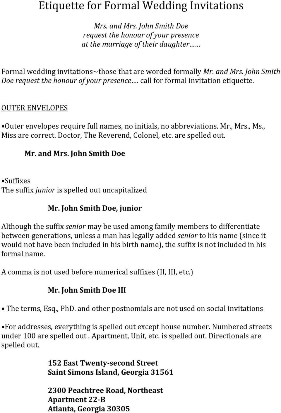 John Smith Doe request the honour of your presence. call for formal invitation etiquette. OUTER ENVELOPES Outer envelopes require full names, no initials, no abbreviations. Mr., Mrs., Ms.