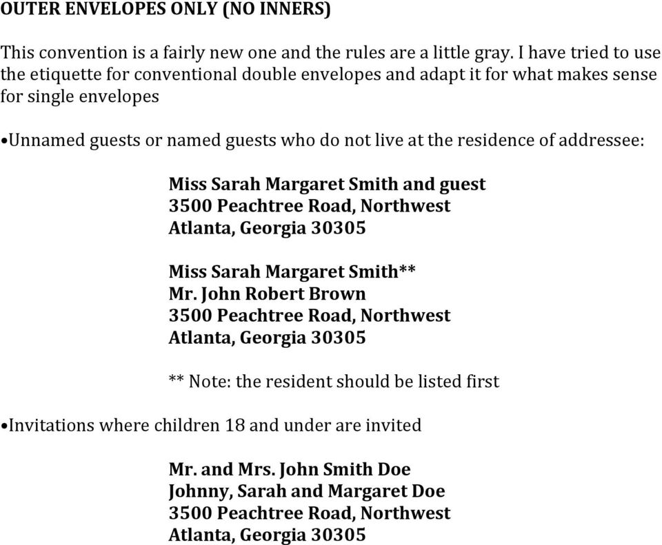 guests or named guests who do not live at the residence of addressee: Miss Sarah Margaret Smith and guest Miss Sarah Margaret Smith**