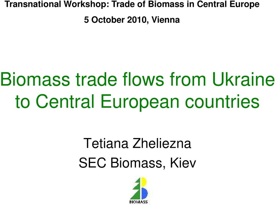 Biomass trade flows from Ukraine to Central