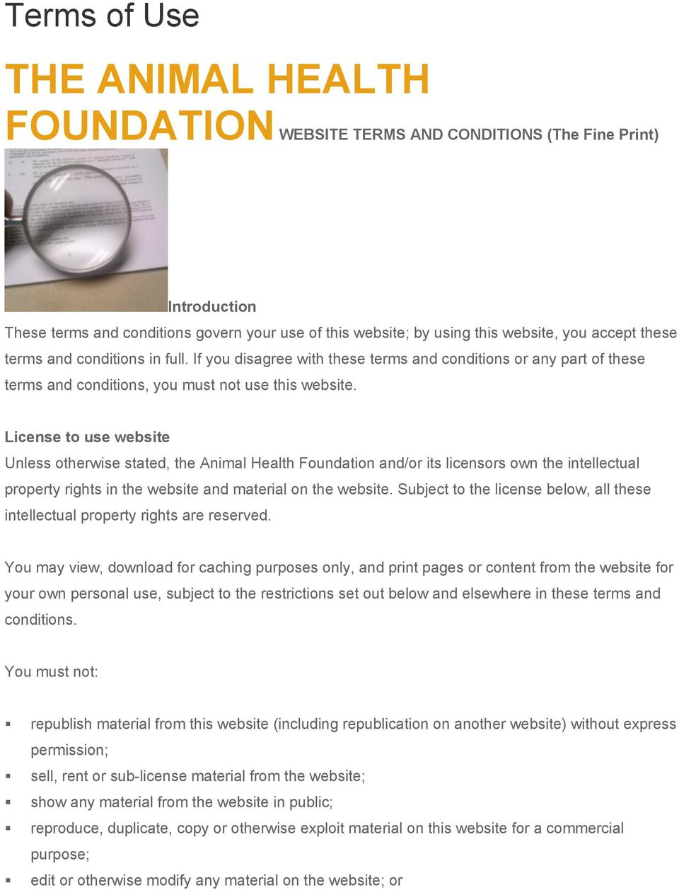 License to use website Unless otherwise stated, the Animal Health Foundation and/or its licensors own the intellectual property rights in the website and material on the website.