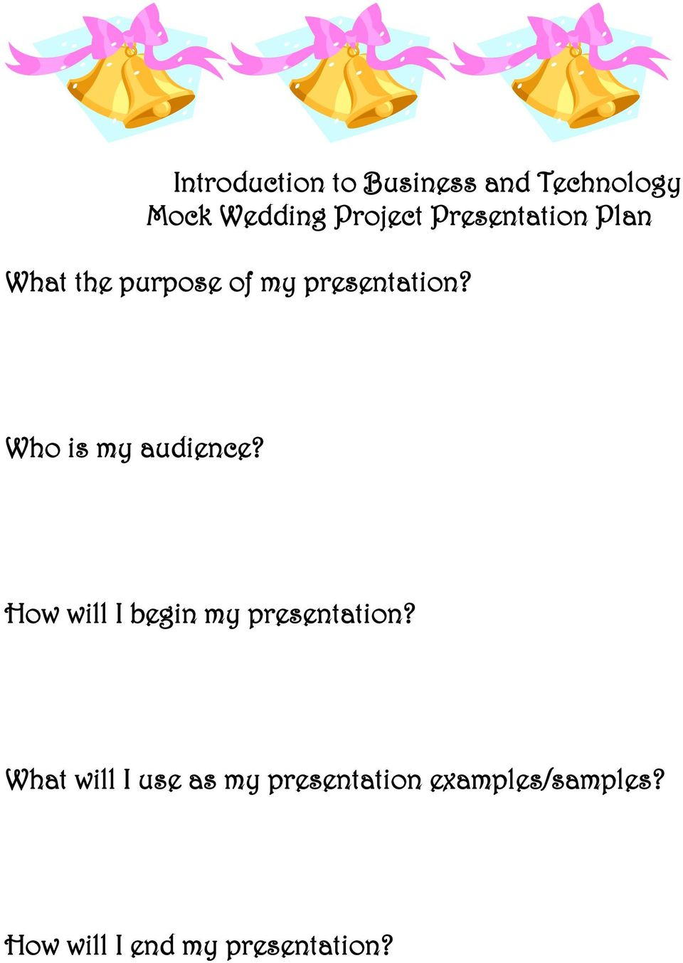 Who is my audience? How will I begin my presentation?