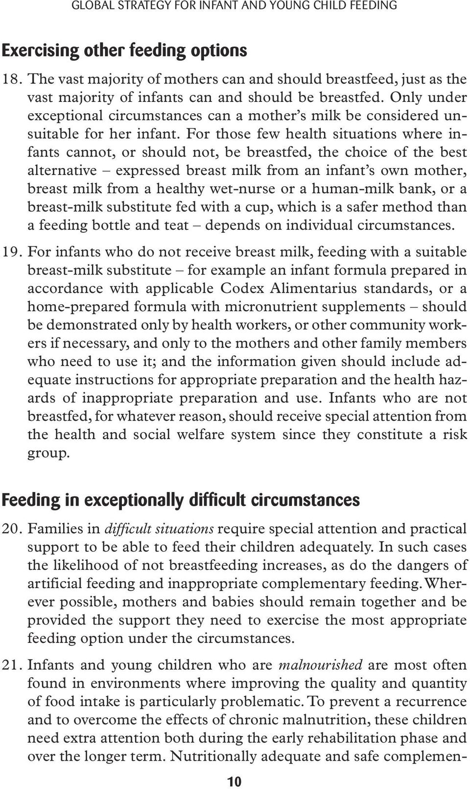 Only under exceptional circumstances can a mother s milk be considered unsuitable for her infant.