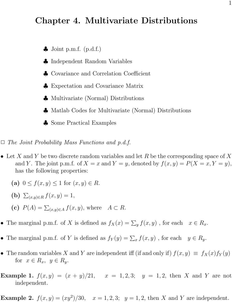 ) Independent Random Variables Covariance and Correlation Coefficient Expectation and Covariance Matrix Multivariate (Normal) Distributions Matlab Codes for Multivariate (Normal) Distributions Some