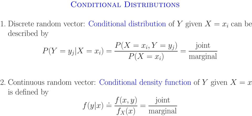 described by P (Y = y j X = x i ) = P (X = x i, Y = y j ) P (X = x i ) = joint