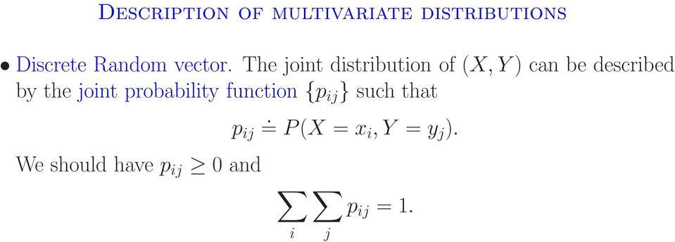 The joint distribution of (X, Y ) can be described by the