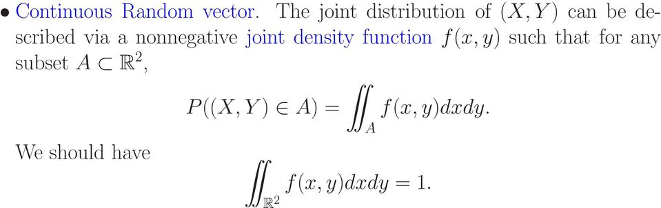 a nonnegative joint density function f(x, y) such that
