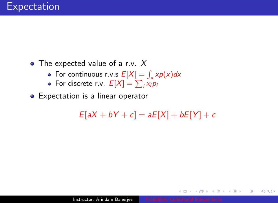 i Expectation is a linear operator E[aX + by + c] =