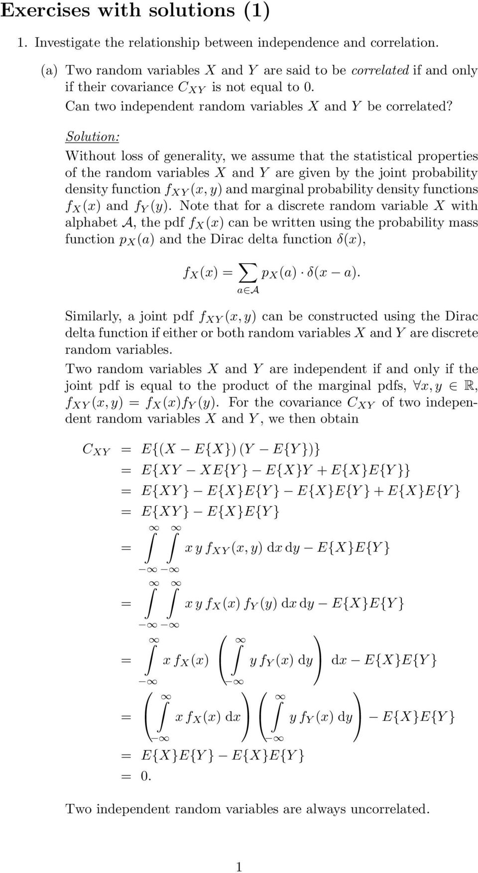 Without loss of generality, we assume that the statistical properties of the random variables X and Y are given by the joint probability density function f XY (x, y) and marginal probability density